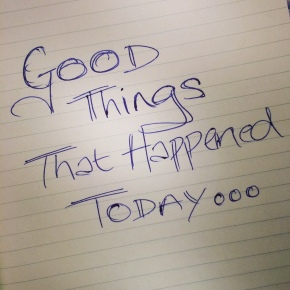 Simple mood booster: don't ignore or dismiss the good things!